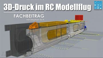 3D-Druck im RC Modellbau & Modellflug – Video Fachbeitrag mit Stephan Eich